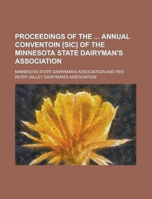 Proceedings of the Annual Conventoin [Sic] of the Minnesota State Dairyman's Association