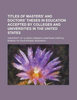 Titles of Masters' and Doctors' Theses in Education Accepted by Colleges and Universities in the United States