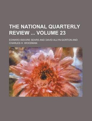 The National Quarterly Review Volume 23