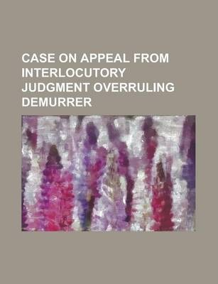 Case on Appeal from Interlocutory Judgment Overruling Demurrer