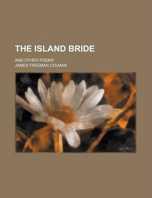 The Island Bride; And Other Poems