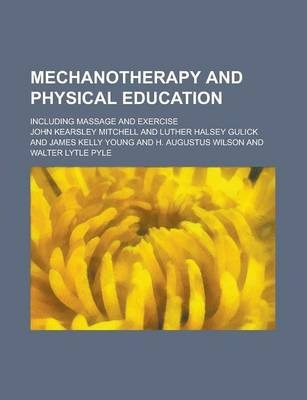 Mechanotherapy and Physical Education; Including Massage and Exercise