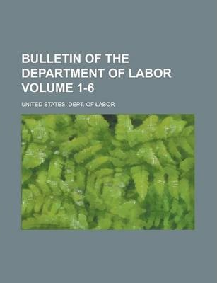 Bulletin of the Department of Labor Volume 1-6