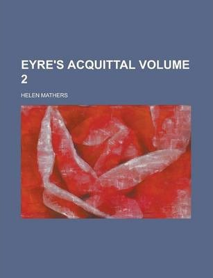 Eyre's Acquittal Volume 2