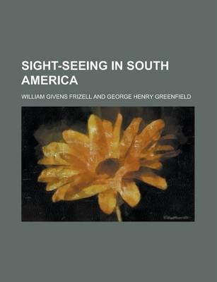Sight-Seeing in South America