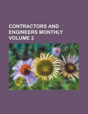 Contractors and Engineers Monthly Volume 2