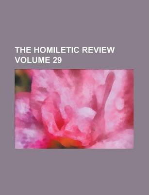 The Homiletic Review Volume 29
