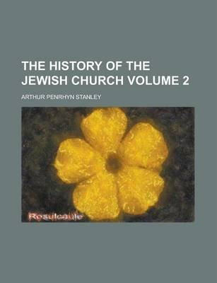 The History of the Jewish Church Volume 2
