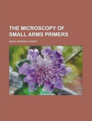 The Microscopy of Small Arms Primers