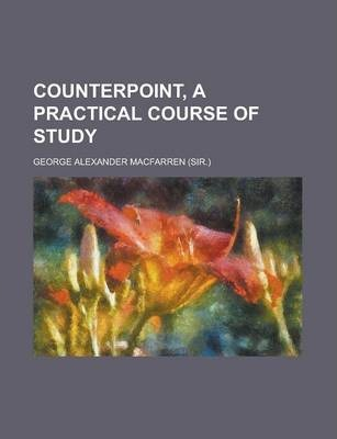 Counterpoint, a Practical Course of Study