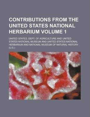 Contributions from the United States National Herbarium Volume 1