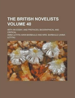 The British Novelists; With an Essay, and Prefaces, Biographical and Critical Volume 40