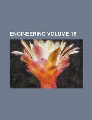 Engineering Volume 16