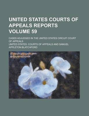 United States Courts of Appeals Reports; Cases Adjudged in the United States Circuit Court of Appeals Volume 59