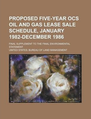 Proposed Five-Year Ocs Oil and Gas Lease Sale Schedule, January 1982-December 1986; Final Supplement to the Final Environmental Statement Volume 1