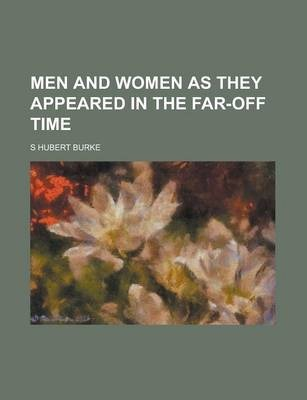 Men and Women as They Appeared in the Far-Off Time