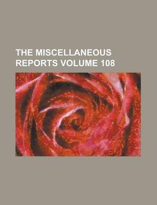 The Miscellaneous Reports Volume 108