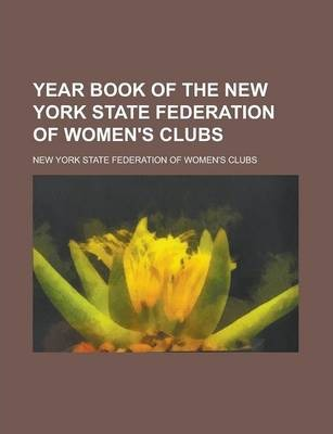 Year Book of the New York State Federation of Women's Clubs
