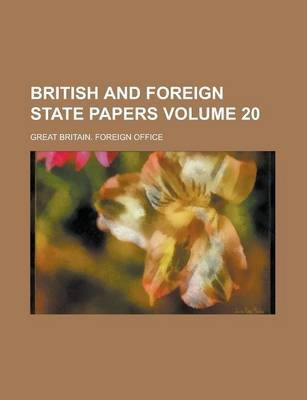 British and Foreign State Papers Volume 20