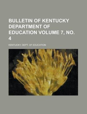 Bulletin of Kentucky Department of Education Volume 7, No. 4