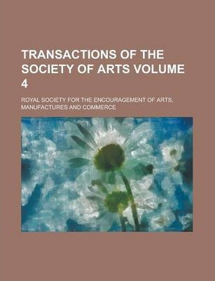 Transactions of the Society of Arts Volume 4