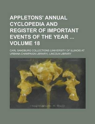 Appletons' Annual Cyclopedia and Register of Important Events of the Year Volume 18