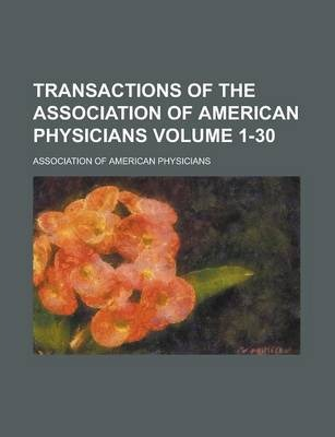 Transactions of the Association of American Physicians Volume 1-30