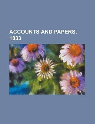 Accounts and Papers, 1833