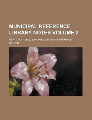 Municipal Reference Library Notes Volume 2