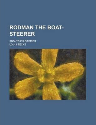 Rodman the Boat-Steerer; And Other Stories