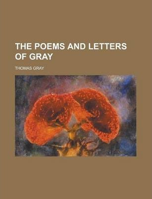 The Poems and Letters of Gray