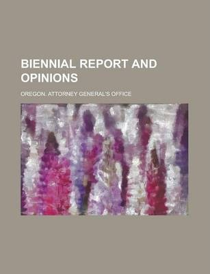 Biennial Report and Opinions