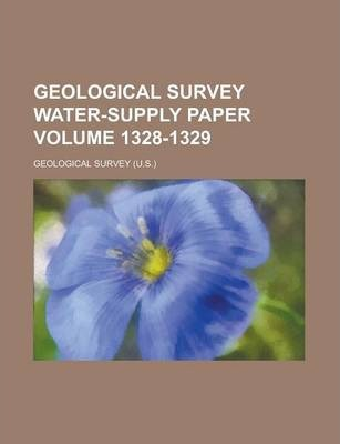 Geological Survey Water-Supply Paper Volume 1328-1329