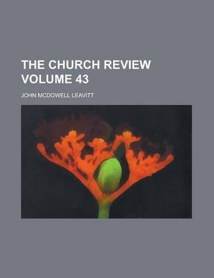 The Church Review Volume 43