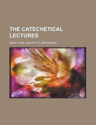 The Catechetical Lectures