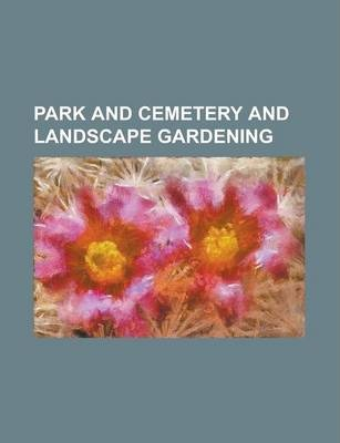 Park and Cemetery and Landscape Gardening Volume 26-27