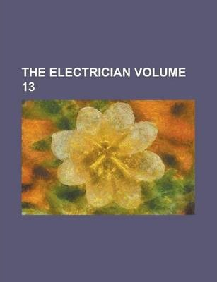 The Electrician Volume 13