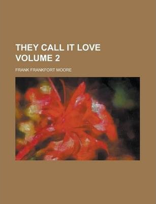 They Call It Love Volume 2