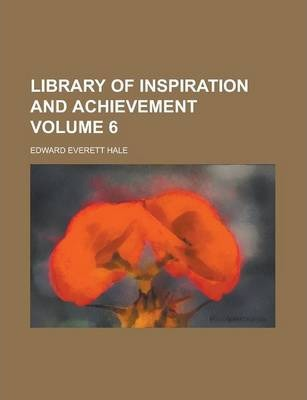 Library of Inspiration and Achievement Volume 6