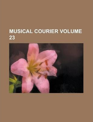 Musical Courier Volume 23