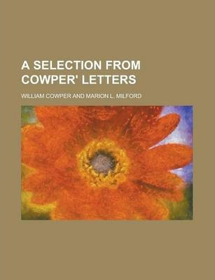 A Selection from Cowper' Letters