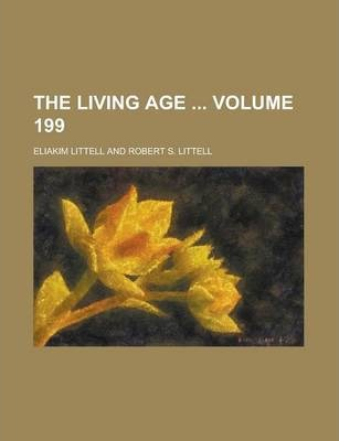 The Living Age Volume 199
