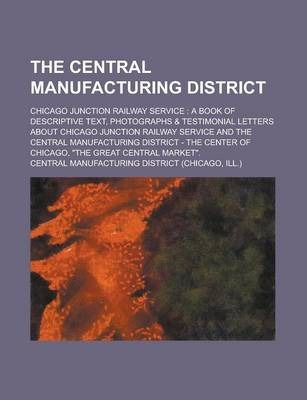 The Central Manufacturing District; Chicago Junction Railway Service