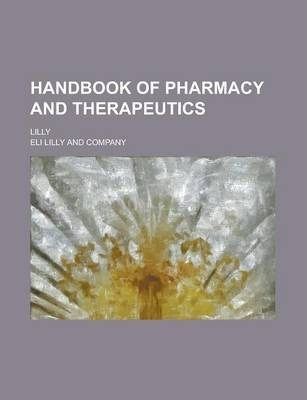 Handbook of Pharmacy and Therapeutics; Lilly