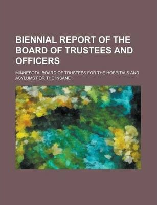 Biennial Report of the Board of Trustees and Officers