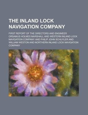 The Inland Lock Navigation Company; First Report of the Directors and Engineer