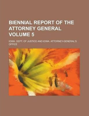 Biennial Report of the Attorney General Volume 5
