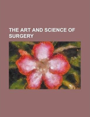 The Art and Science of Surgery