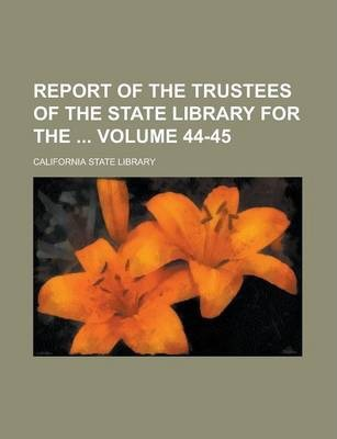 Report of the Trustees of the State Library for the Volume 44-45