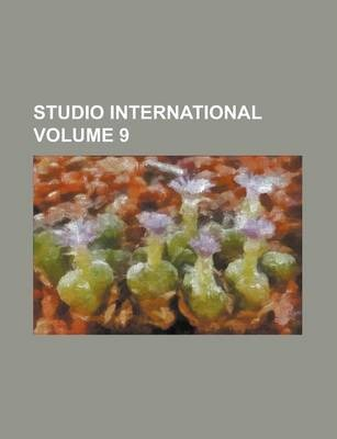 Studio International Volume 9
